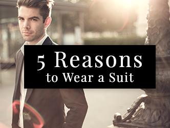 5 Reasons to Wear a Suit